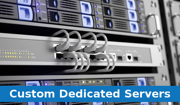 Custom Dedicated Servers